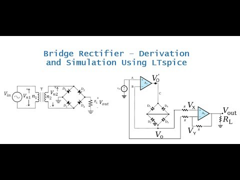 Bridge Rectifier Derivation And Simulation Using Ltspice Youtube