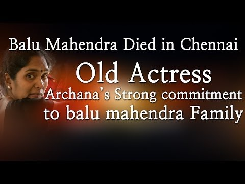 Balu Mahendra Died in Chennai - Old Actress Archana's Strong commitment to balu mahendra Family - Red Pix 24x7  Acclaimed director Balu Mahendra who was admitted in Vijaya Hospital due to illness passed away today in the morning. The doctors had said that he was said to be in critical condition when he was admitted today at the hospital.     The 74 year old veteran director was amongst the pioneers of Indian cinema and is also a screenwriter, editor and cinematographer. Filmmakers including Bala, Ameer and Ram visited him at the hospital before he passed away.     Balu Mahendra has won five National Film Awards—two for cinematography, three Filmfare Awards South and numerous state awards from the governments of Kerala, Karnataka and Andhra Pradesh. The ace director, started his career as a cinematographer with 'Nellu' in 1974 and soon made his directional debut in a few years through Kokila, a Kannada film.     Some of his acclaimed films in Tamil include Mullum Malarum (as Cinematographer), Azhiyadha Kolangal, Moodu Pani and Moondram Pirai. He has worked with the likes of Rajinikanth, Kamal Haasan and Dhanush as well. Balu Mahendra made his onscreen debut last year with 'Thalaimuraigal' and received good response for his acting skills.   http://www.ndtv.com BBC Tamil: http://www.bbc.co.uk/tamil INDIAGLITZ :http://www.indiaglitz.com/channels/tamil/default.asp  ONE INDIA: http://tamil.oneindia.in BEHINDWOODS :http://behindwoods.com VIKATAN http://www.vikatan.com the HINDU: http://tamil.thehindu.com DINAMALAR: www.dinamalar.com MAALAIMALAR http://www.maalaimalar.com/StoryListing/StoryListing.aspx?NavId=18&NavsId=1 TIMESOFINDIA http://timesofindia.indiatimes.com http://www.timesnow.tv HEADLINES TODAY: http://headlinestoday.intoday.in PUTHIYATHALAIMURAI http://www.puthiyathalaimurai.tv VIJAY TV:http://www.youtube.com/user/STARVIJAY  -~-~~-~~~-~~-~- Please watch: