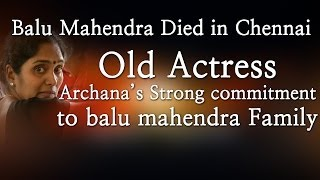 Balu Mahendra Died in Chennai - Old Actress Archana
