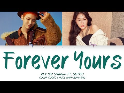 KEY(Of SHINee) ft. SOYOU - Forever Yours Color Coded Lyrics HAN/ROM/ENG