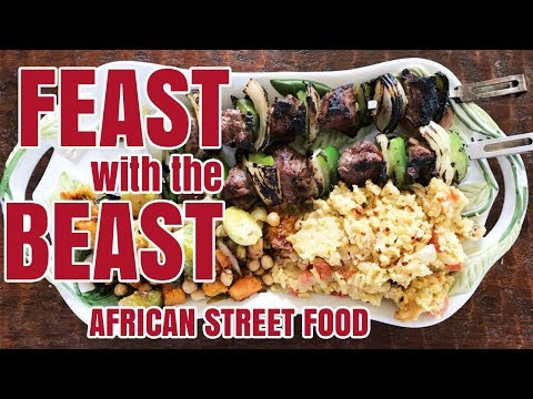African Street Food - Feast With The BEAST - Episode #18