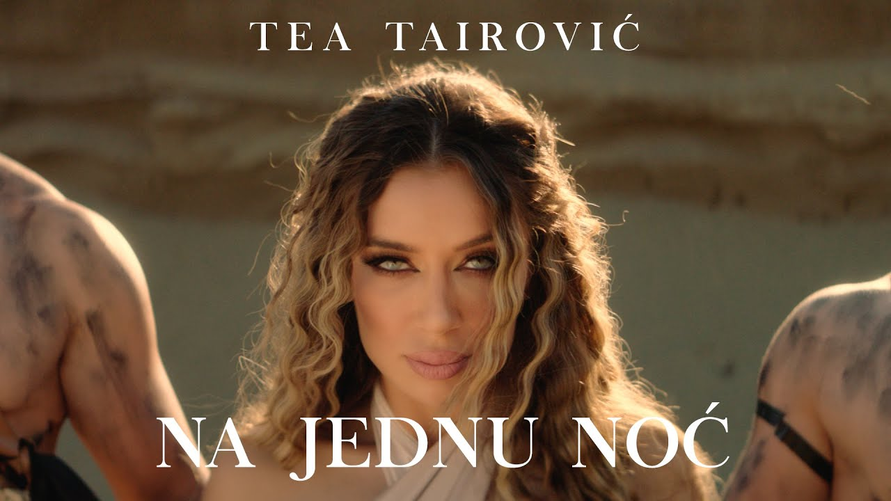 Download Tea Tairovic - Na Jednu Noc (Official Video)