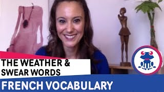Fun sexy video to speak French: Learn French weather - w/ French slang & swear words - Speak French