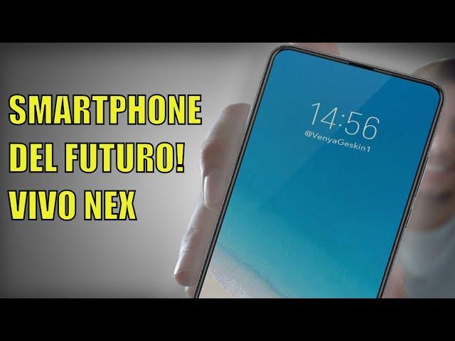 Vivo NEX Smartphone senza notch, senza bordi e con impronta digitale sotto il display!
