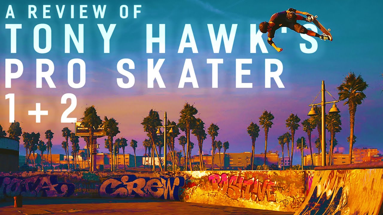 Tony Hawk's Pro Skater 1 + 2 is Probably My Game of the Year (Review)