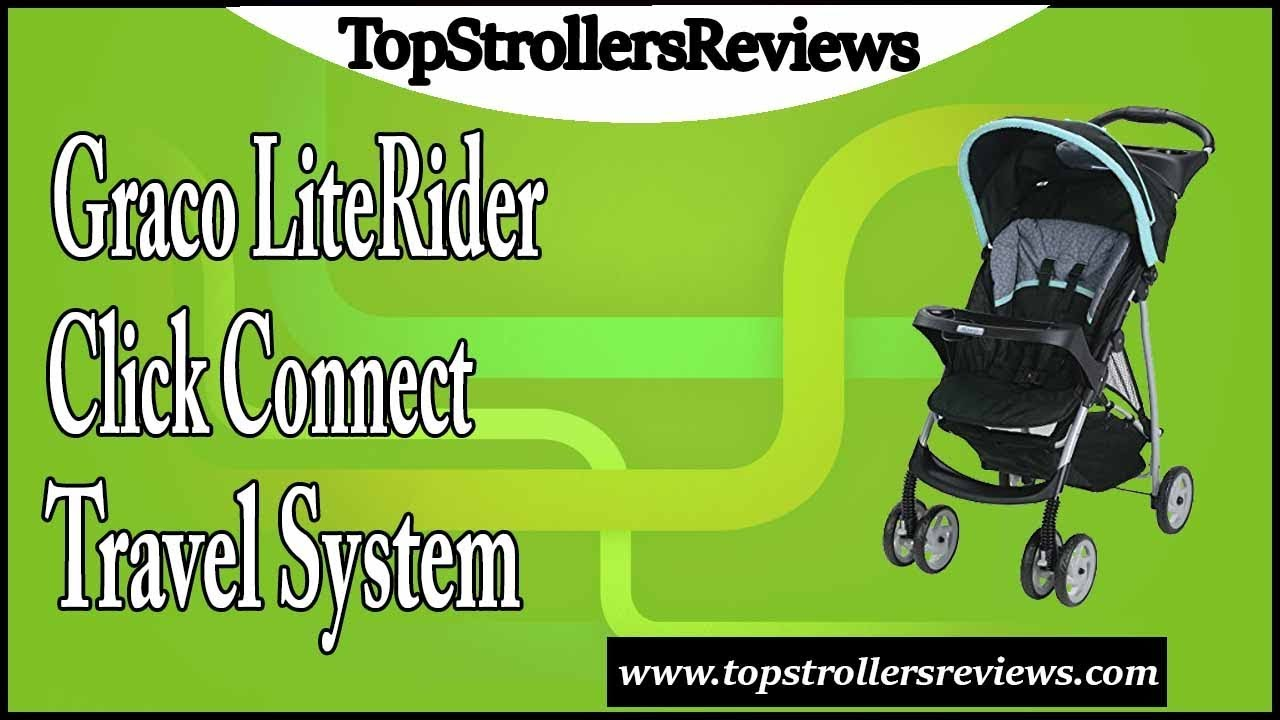 Graco LiteRider Click Connect Travel System Review