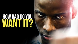 HOW BAD DO YOU WANT IT? - Best Motivational Speech 2020