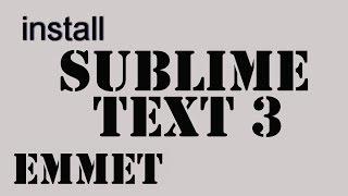 Как установить sublime text 3 и плагин emmet
