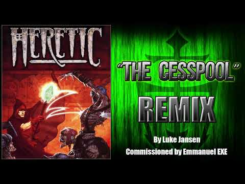 "Heretic ""The Cesspool"" Remix"
