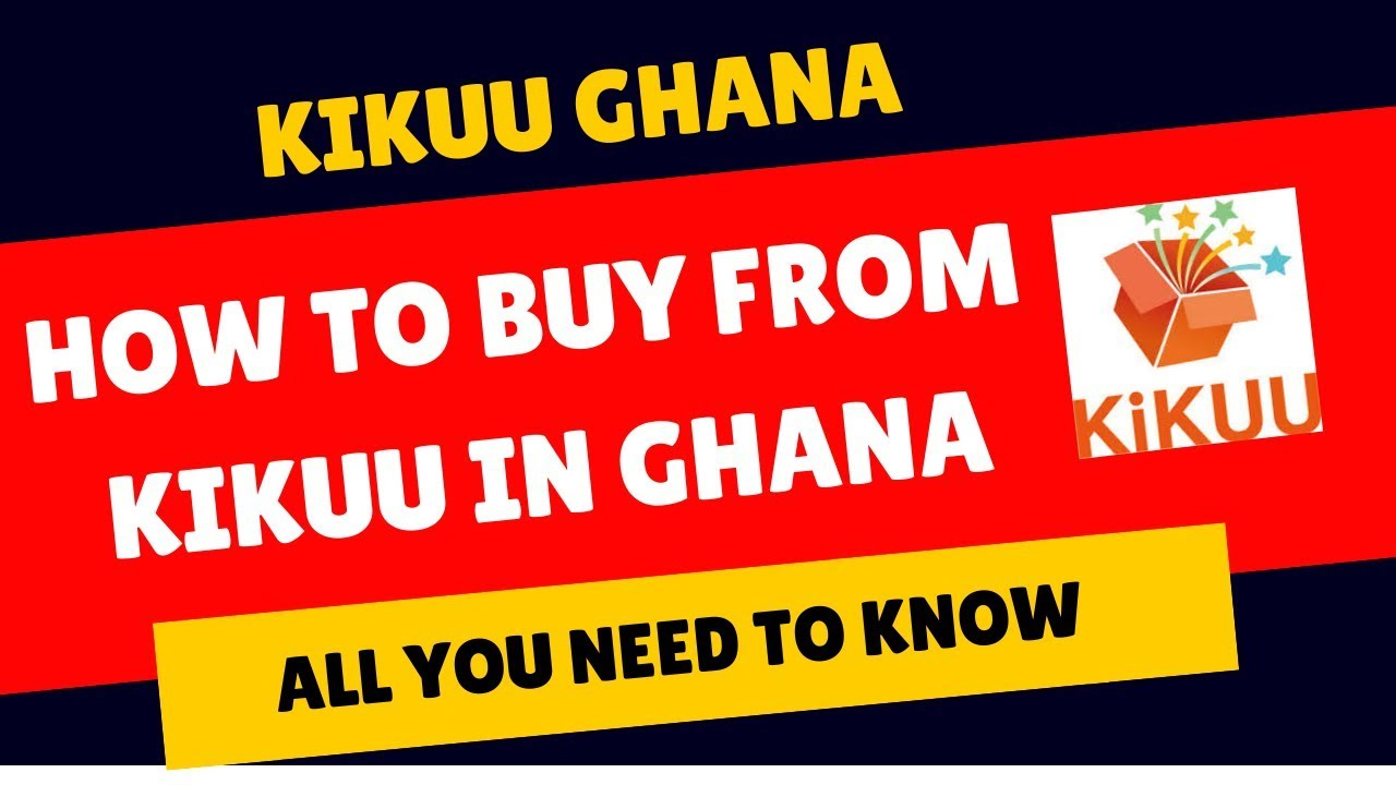 Download Kikuu Ghana: KikUU Online Shopping in Ghana. [from BEGINNER to PRO]