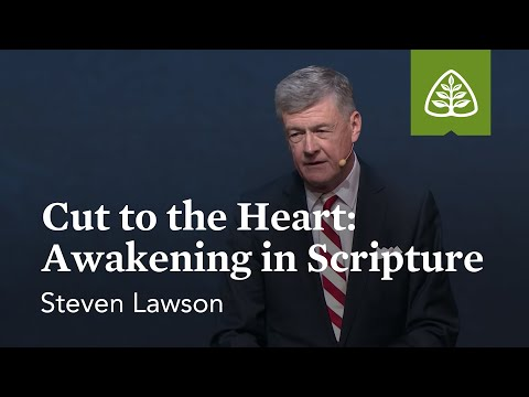 Steven Lawson: Cut to the Heart: Awakening in Scripture