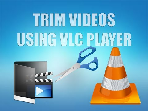 How to Trim videos using VLC Media Player