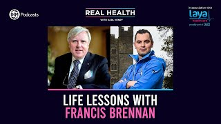 Real Health: Life Lessons with Francis Brennan