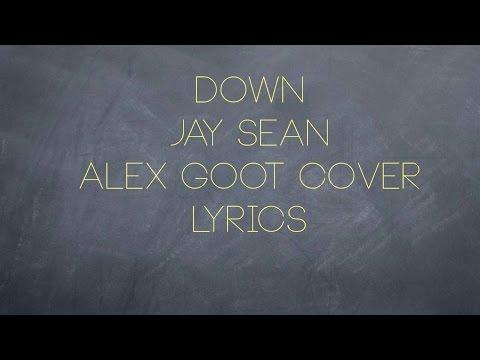 Down - Jay Sean Alex Goot (Cover Lyrics)