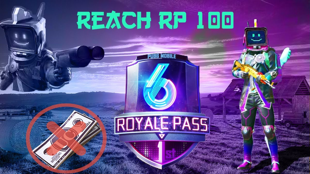 How To Reach Rp Lv 100 In Royal Pass Season 6 Without Spending Extra Uc Must Watch