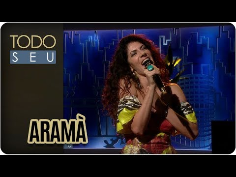 Musical Com Aramà - Todo Seu (07/03/18)