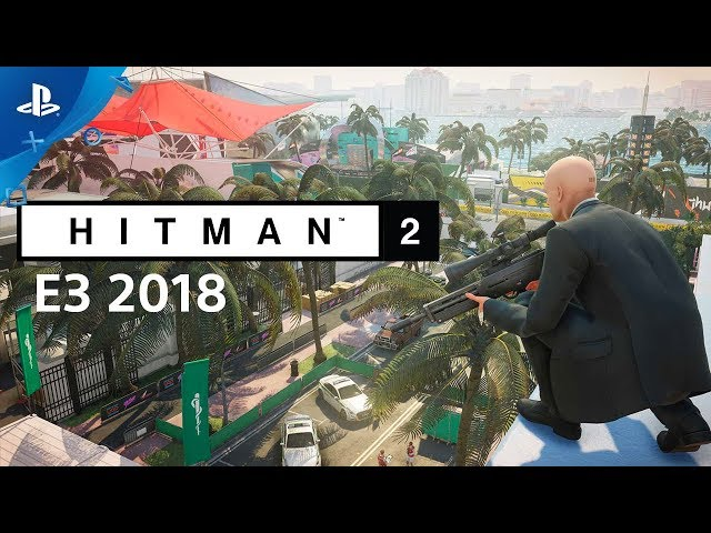 Hitman 2 - Gameplay Preview | PlayStation Live From E3 2018