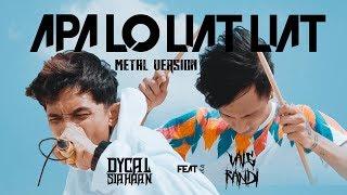 Download Lagu LAGU METAL DYCAL - APA LO LIAT LIAT FT VAISRANDI mp3