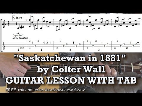 Saskatchewan in 1881 - Colter Wall - Guitar lesson with TABS