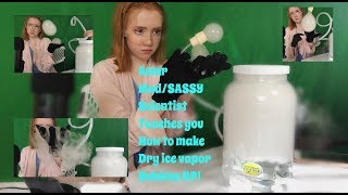 ASMR~ SASSY / MAD SCIENTIST Teaches You How To Make DRY ICE BUBBLES RP