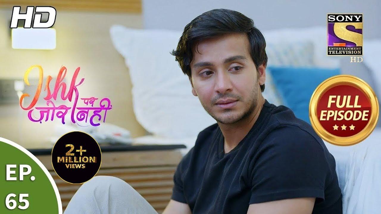 Download Ishk Par Zor Nahi - Ep 65 - Full Episode - 11th June, 2021
