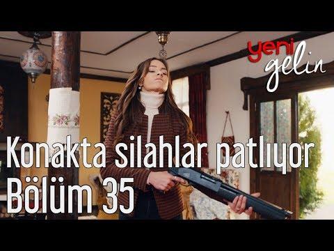 Yeni Gelin 35. Bölüm - Konakta Silahlar...