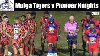 2018 Zenadth Kes Rugby League ~ Mulga Tigers v Pioneer Knights