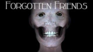 """Forgotten Friends"" Creepypasta"