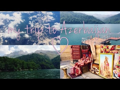 my trip to Azerbaijan
