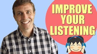 HOW TO IMPROVE YOUR LISTENING | Simple & Easy