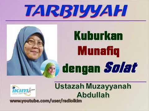 Ustazah Muzayyanah Abdullah - Kuburkan Munafiq dengan Solat