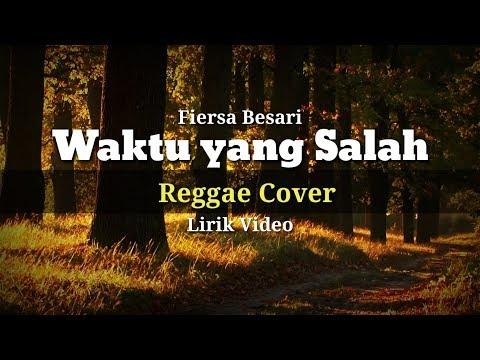 waktu-yang-salah---fiersa-besari-(reggae-cover)-lirik-video