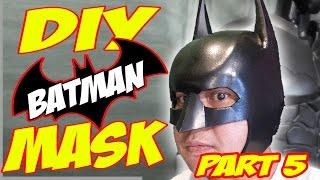 How To DiY Batman Mask, Helmet, Cowl Arkham Knight