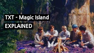 Download lagu TXT - Magic Island Explained