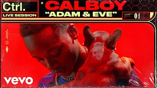 "Calboy - ""Adam & Eve"" Live Session 