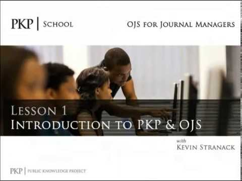 PKPSchool: OJS for Journal Managers: Introduction to PKP & O