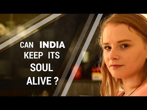 Can India Keep Its Soul Alive- Karolina Goswami