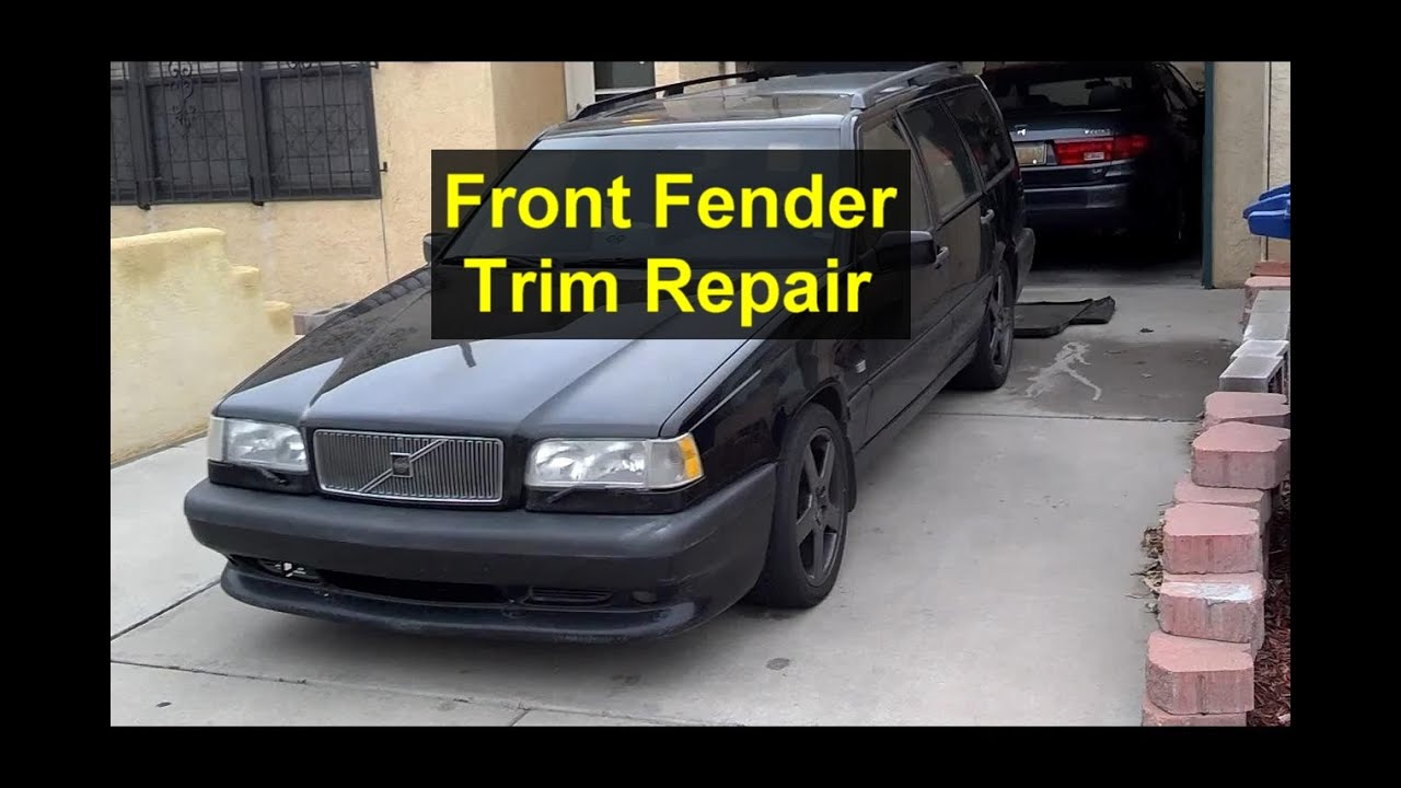 Front Fender Trim Removal Repair And Installation Volvo