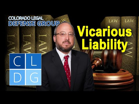 "Vicarious Liability in Colorado – ""When does it apply?"""