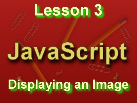 JavaScript Lesson 3: Displaying an Image