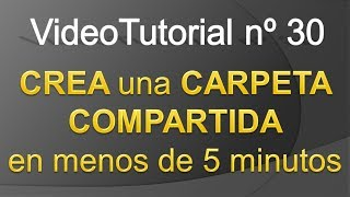 Como CREAR una CARPETA COMPARTIDA en menos de 5 minutos (1/3) - [TPI] Video Tutorial 30