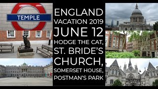 England Vacation 2019 June 12 Hodge the Cat, St. Bride's Church, Somerset House, Postman's Park