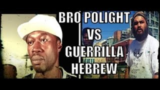 Brother POLIGHT vs Two Hebrew Israelites Guerrilla Hebrew and Michael Edwards