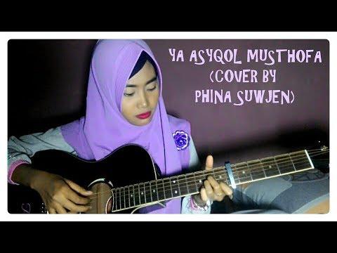 Sholawat Ya Asyqol Musthofa (COVER By PHINA SUWJEN)