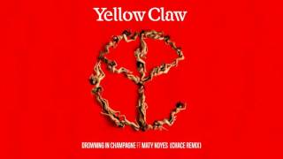Yellow Claw Drowning In Champagne Feat Maty Noyes Chace Remix
