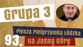 3. grupa Pieszej Pielgrzymki Łódzkiej - prezentuje ks. Przemysław Góra
