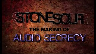 Stone Sour: The Making of 'Audio Secrecy'