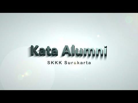 Kata Alumni SKKK Surakarta