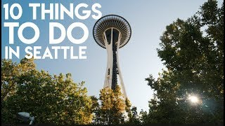 The TOP 10 Things To Do In SEATTLE