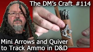 DIY Mini ARROWS and QUIVER to Track Ammo in D&D (Dm's Craft #114)